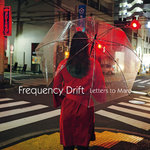 Frequency Drift: Letters to Maro (CD)  PRE-ORDER